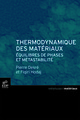 Thermodynamique des matériaux From Pierre Desre and Fiqiri Hodaj - EDP Sciences