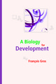 A biology for development From François Gros - EDP Sciences