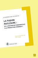 La fusion nucléaire : de la recherche fondamentale à la production d'énergie ?