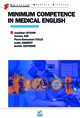 Minimum Competence in Medical English De Pierre-Emmanuel Colle, Amelie Depierre, Josianne Hay, Joëlle Hibbert et Jonathan Upjohn - EDP Sciences