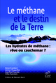 Le méthane et le destin de la Terre From Jérôme Chappellaz, Jean-Paul Foucher, Gérard Lambert and Gilles Ramstein - EDP Sciences