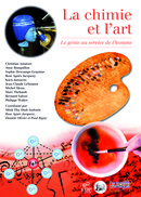 La chimie et l'art De Christian Amatore, Anne Bouquillon, Sophie Descamps-Lequime, Agnès Rose Jacquesy, Koen Janssens, Jean-Claude Lehmann, Michel Menu, Marc Thébault, Bernard Valeur et Philippe Walter - EDP Sciences