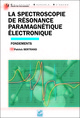 Spectroscopie de résonance paramagnétique électronique De Patrick Bertrand - EDP Sciences