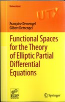 Functional Spaces for the Theory of Elliptic Partial Differential Equations From Gilbert Demengel and Françoise Demengel - EDP Sciences