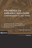 Polymères en ambiance nucléaire From Ludmila Audouin, Xavier Colin, Bruno Fayolle, Emmanuel Richaud and Jacques Verdu - EDP Sciences