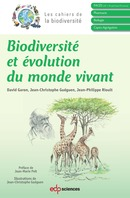 Biodiversité et évolution du monde vivant From David Garon, Jean-Christophe Guéguen and Jean-Philippe Rioult - EDP Sciences