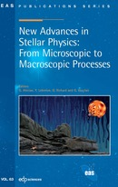 New advances in stellar physics: from microscopic to macroscopic processes  - EDP Sciences