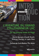 L'aventure du grand collisionneur LHC From Daniel Denegri, Claude Guyot, Andreas Hoecker and Lydia Roos - EDP Sciences
