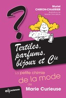 Textiles, parfums, bijoux et Cie From Muriel Chiron-Charrier - EDP Sciences