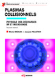 Plasmas collisionnels De Michel Moisan et Jacques Pelletier - EDP Sciences