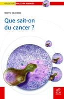 Que sait-on du cancer ? De Maryse Delehedde - EDP Sciences