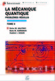 La mécanique quantique (Tome II) From Victor M. Galitsky, Boris M. Karnakov and Vladimir I. Kogan - EDP Sciences
