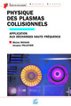 Physique des plasmas collisionnels De Michel Moisan et Jacques Pelletier - EDP Sciences