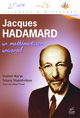 Jacques Hadamard From Vladimir Maz'ya and Tatiana Shaposhnikova - EDP Sciences