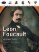 Léon Foucault From William Tobin - EDP Sciences