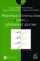 Processus d'interaction entre photons et atomes De Claude Cohen-Tannoudji, Jacques Dupont-Roc et Gilbert Grynberg - EDP Sciences