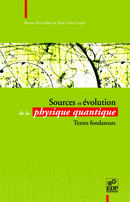 Sources et évolution de la physique quantique From Bruno Escoubès and José Leite-Lopes - EDP Sciences
