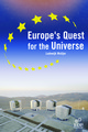 Europe 's Quest for The Universe From Lodewijk Woltjer - EDP Sciences