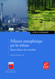 Pollution atmosphérique par les métaux From Sandrine Gombert, Jean-Louis Colin, Laurence Galsomiès, Sébastien Leblond, Rémi Losno and Catherine Rausch de Traubenberg - EDP Sciences