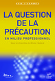 La question de la précaution en milieu professionnel  - EDP Sciences