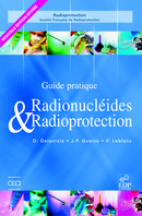 Guide pratique radionucléides et radioprotection From Daniel Delacroix, Jean-Paul Guerre and Paul Leblanc - EDP Sciences