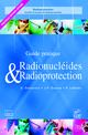 Guide pratique radionucléides et radioprotection De Daniel Delacroix, Jean-Paul Guerre et Paul Leblanc - EDP Sciences