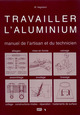 Travailler l'aluminium From W. Hegmann - EDP Sciences