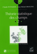 Théorie statistique des champs (Vol. II) From Claude Itzykson and Jean-Michel Drouffe - EDP Sciences