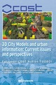 3D City Models and urban information: Current issues and perspectives From Roland Billen, Anne-Françoise Cutting-Decelle, Ognen Marina, José-Paulo de Almeida, Matteo Caglioni, Gilles Falquet, Thomas Leduc, Claudine Métral, Guillaume Moreau, Julien Perret, Giovanni Rabin, Roberto San Jose, Irina Yatskiv and Sisi Zlatanova - EDP Sciences