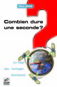 Combien dure une seconde ? De Tony Jones - EDP Sciences