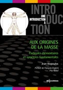 Aux origines de la masse De Jean Iliopoulos - EDP Sciences