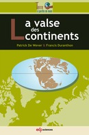 La valse des continents From Patrick De Wever and Francis Duranthon - EDP Sciences