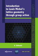 Introduction to Louis Michel's lattice geometry through group action From B. Zhilinskii, Michel Leduc and Michel Le Bellac - EDP Sciences