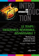 Le temps : mesurable, réversible, insaisissable ? De Mathias Fink, Michel Le Bellac et Michèle Leduc - EDP Sciences