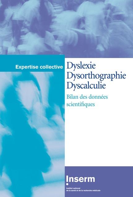 Dyslexie, dysorthographie, dyscalculie. Bilan des données ...
