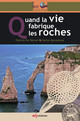 Quand la vie fabrique les roches From Patrick De Wever and Karim Benzerara - EDP Sciences