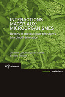 Interactions Matériaux-Microorganismes From Christine Lors, Françoise Feugeas and Bernard Tribollet - EDP Sciences