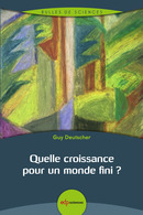 Quelle croissance pour un monde fini ? From Guy Deutscher - EDP Sciences