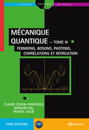 Mécanique quantique - Tome III From Claude Cohen-Tannoudji, Bernard Diu and Franck Laloë - EDP Sciences