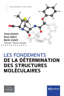 Les fondements de la détermination des structures moléculaires From Simon Duckett, Bruce Gilbert and Martin Cockett - EDP Sciences