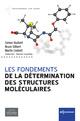 Les fondements de la détermination des structures moléculaires De Simon Duckett, Bruce Gilbert et Martin Cockett - EDP Sciences