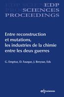 Entre reconstruction et mutations, les industries de la chimie entre les deux guerres De Gérard Emptoz, Danielle Fauque et Jacques Breysse - EDP Sciences