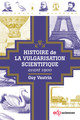 Histoire de la vulgarisation scientifique avant 1900 From Guy Vautrin - EDP Sciences