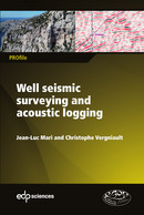 Well seismic surveying and acoustic logging From Jean-Luc Mari and Christophe Vergniault - EDP Sciences