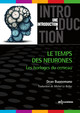 Le temps des neurones From Dean Buonomano and Michel Le Bellac - EDP Sciences
