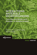 Interactions Materials - Microorganisms From Christine Lors, Françoise Feugeas and Bernard Tribollet - EDP Sciences