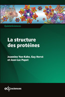 La structure des protéines  From Jeannine Yon-Kahn, Guy Hervé and Jean-Luc Popot - EDP Sciences