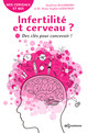 Infertilité et cerveau ? From Sandrine Alejandro and Anne-Sophie Godefroy - EDP Sciences