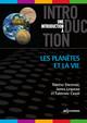Les planètes et la vie  De Thérèse Encrenaz, James Lequeux et Fabienne Casoli - EDP Sciences
