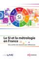 Le SI et la métrologie en France De  LNE (Laboratoire National de Métrologie et d'Essais) - EDP Sciences